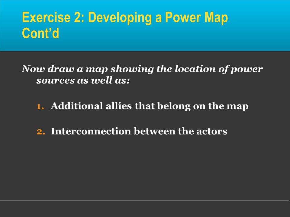 Exercise 2: Developing a Power Map Cont'd