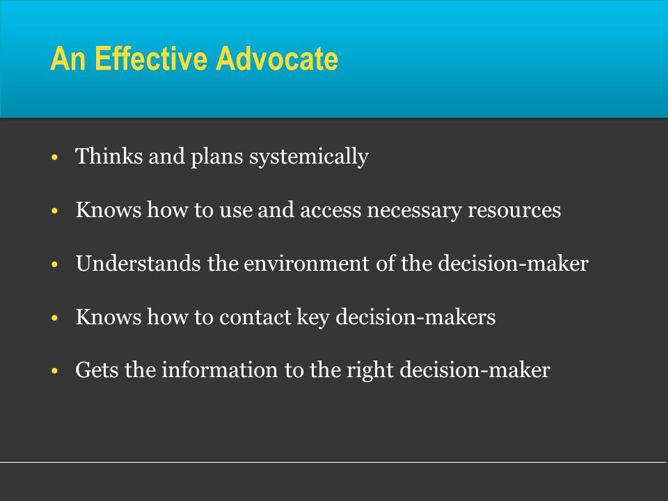 An Effective Advocate Thinks and plans systemically