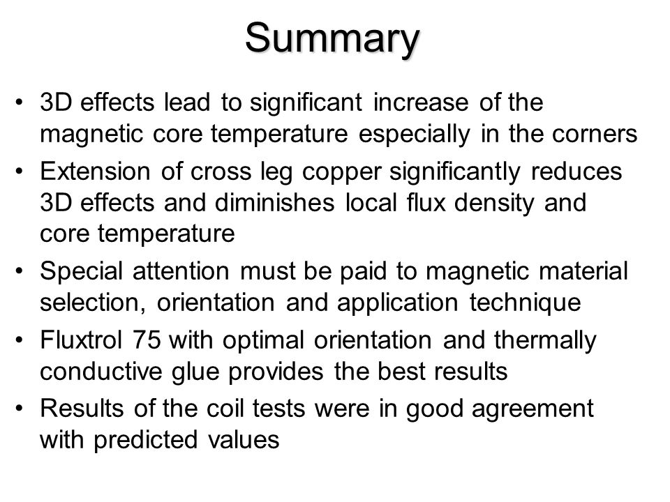 Summary 3D effects lead to significant increase of the magnetic core temperature especially in the corners.
