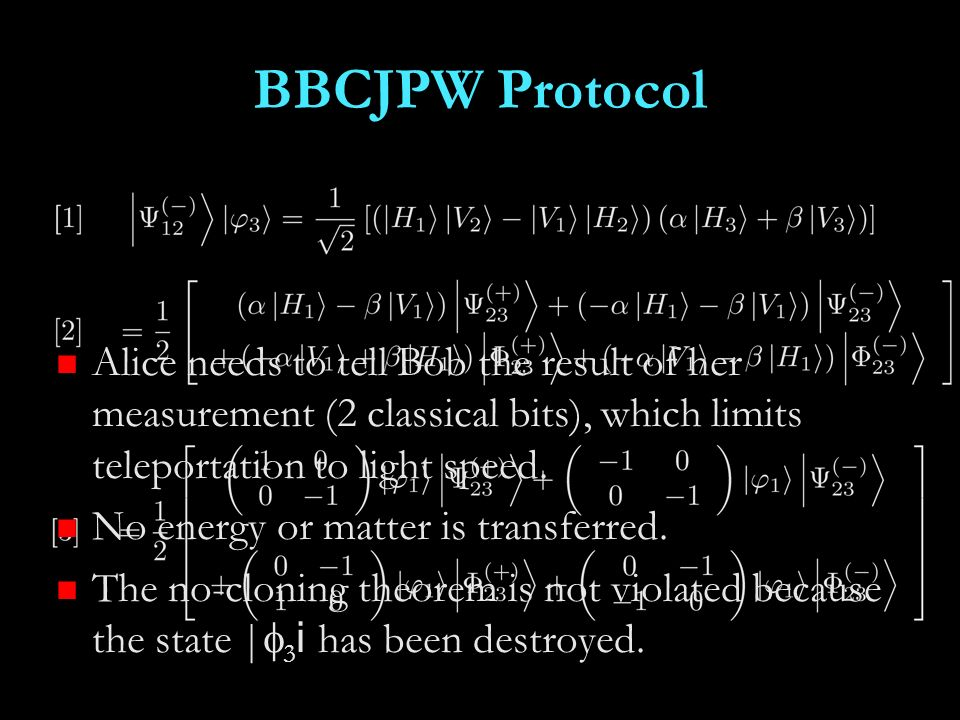 BBCJPW Protocol Alice needs to tell Bob the result of her measurement (2 classical bits), which limits teleportation to light speed.