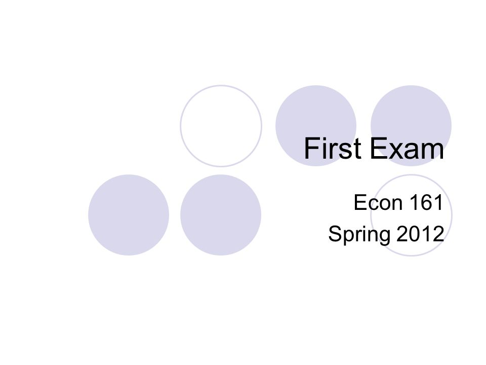 First Exam Econ 161 Spring 2012