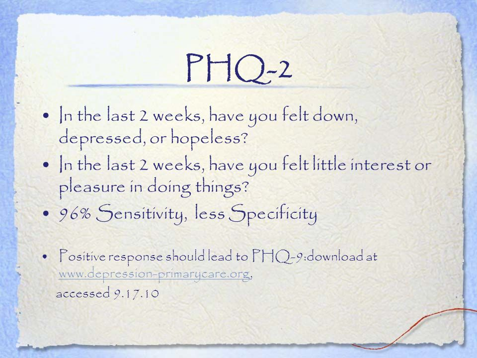 PHQ-2 In the last 2 weeks, have you felt down, depressed, or hopeless