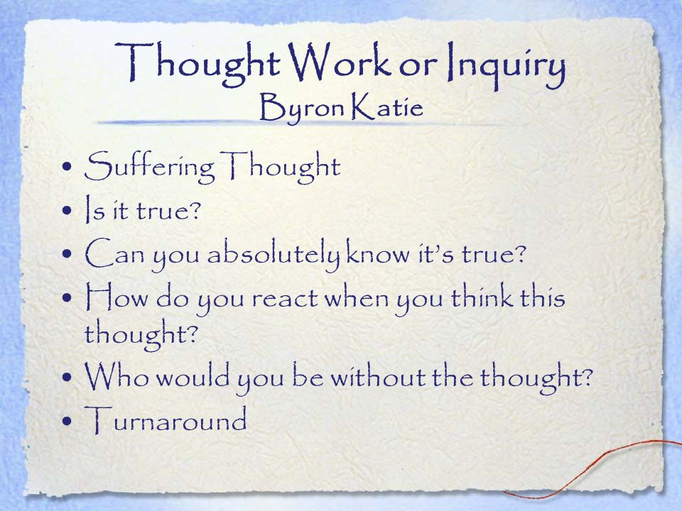 Thought Work or Inquiry Byron Katie