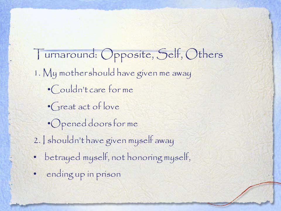 Turnaround: Opposite, Self, Others