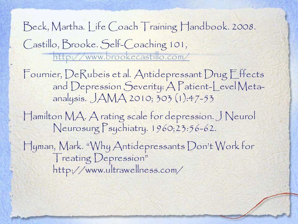 Beck, Martha. Life Coach Training Handbook. 2008.