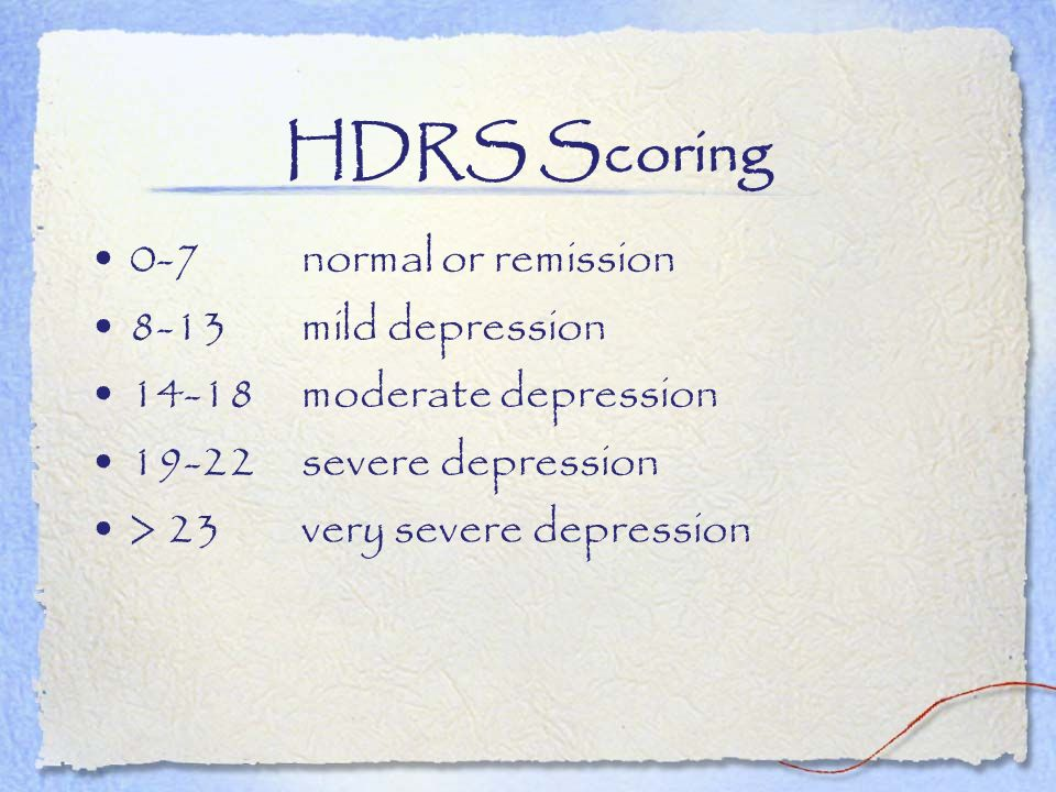 HDRS Scoring 0-7 normal or remission 8-13 mild depression