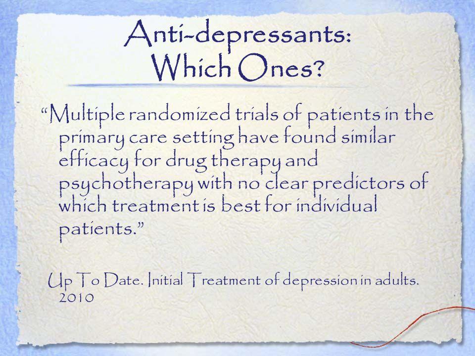 Anti-depressants: Which Ones
