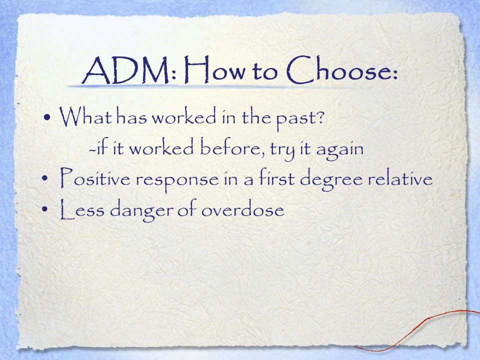 ADM: How to Choose: What has worked in the past