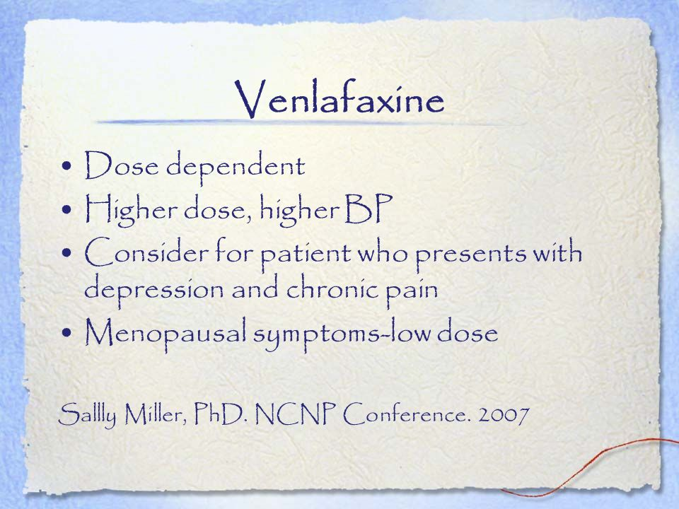 Venlafaxine Dose dependent Higher dose, higher BP