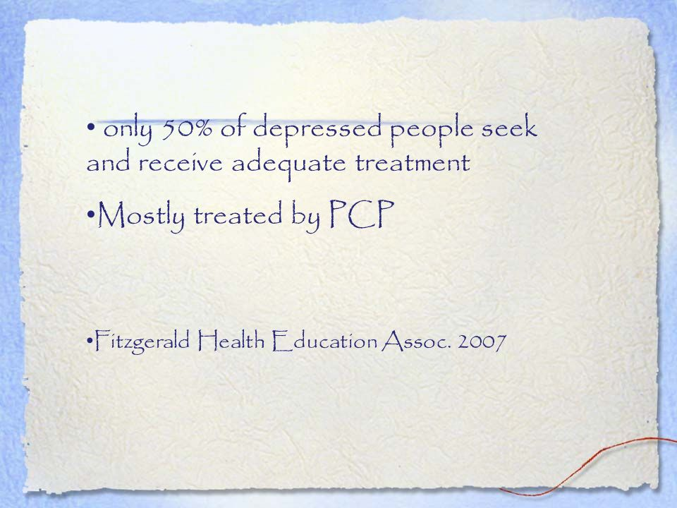 only 50% of depressed people seek and receive adequate treatment