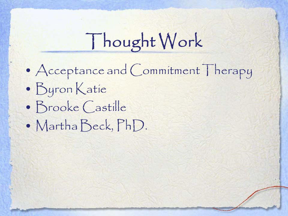 Thought Work Acceptance and Commitment Therapy Byron Katie