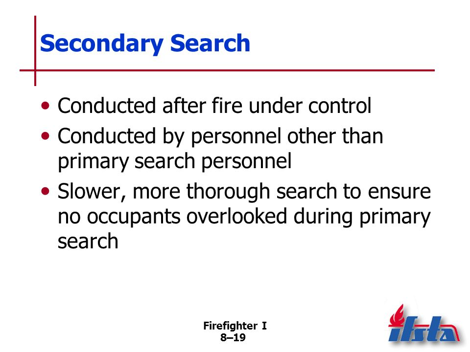 Secondary Search Conducted after fire under control