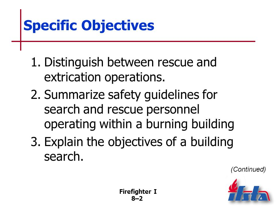 Specific Objectives 1. Distinguish between rescue and extrication operations.