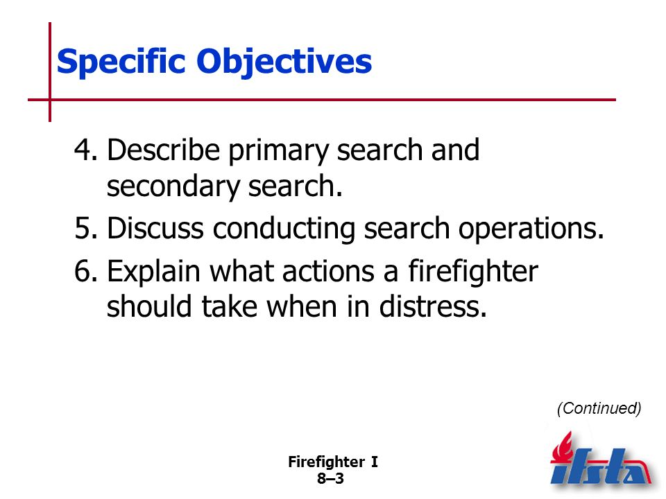 Specific Objectives 4. Describe primary search and secondary search.