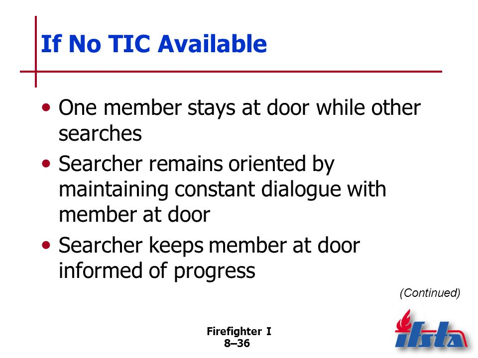 If No TIC Available One member stays at door while other searches