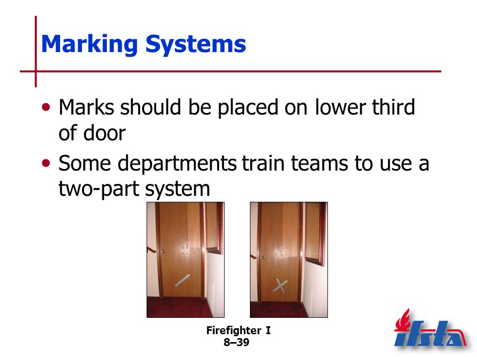 Marking Systems Marks should be placed on lower third of door