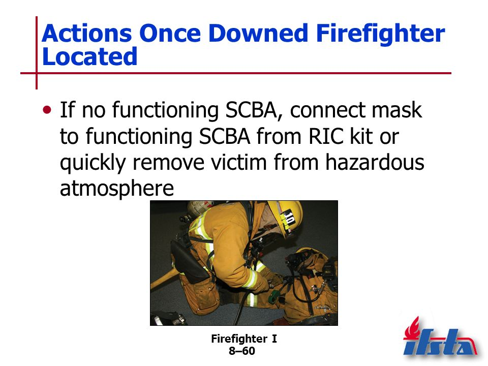 Actions Once Downed Firefighter Located