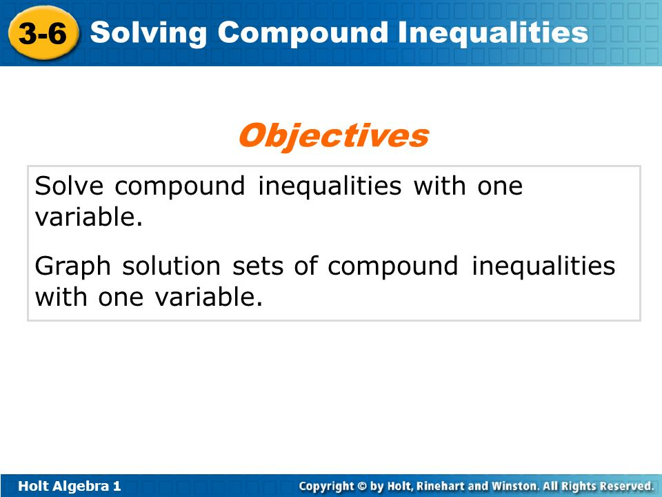 Objectives Solve compound inequalities with one variable.