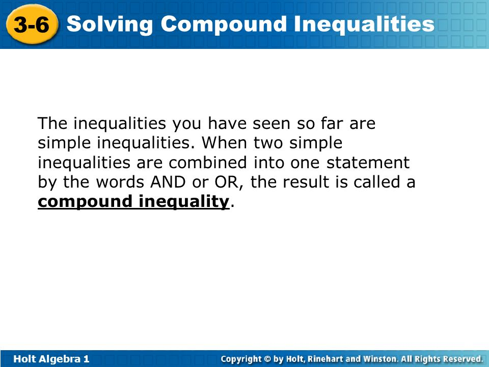 The inequalities you have seen so far are simple inequalities