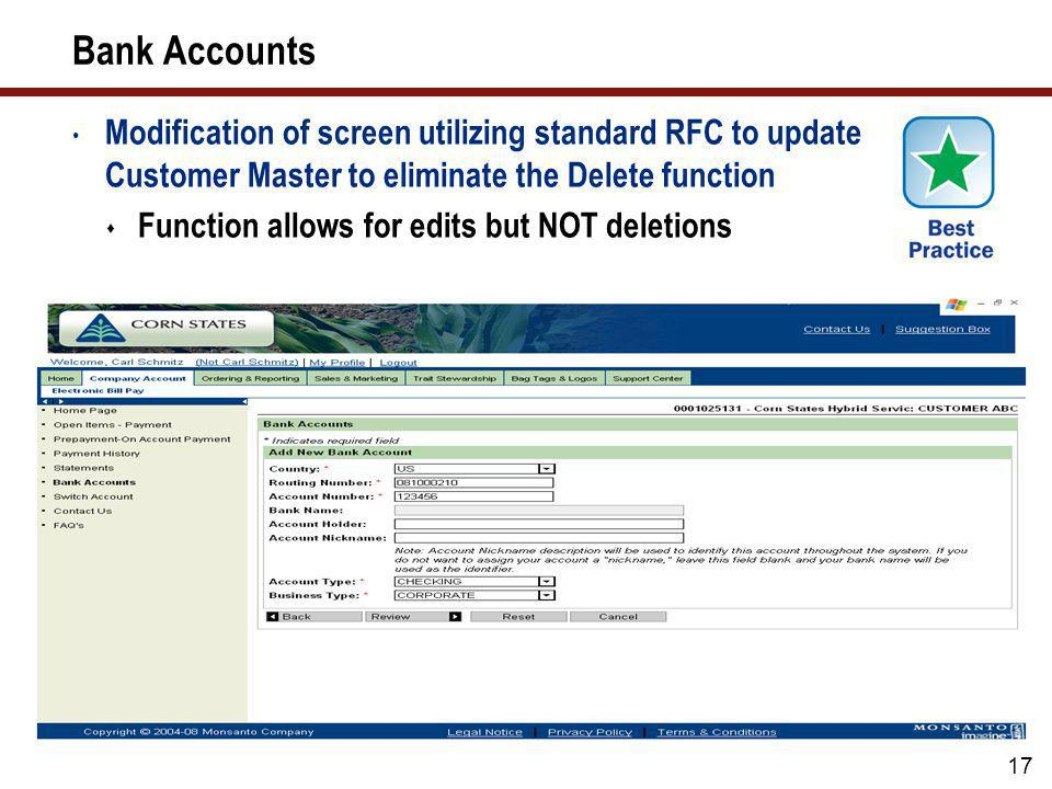 Bank Accounts Modification of screen utilizing standard RFC to update Customer Master to eliminate the Delete function.