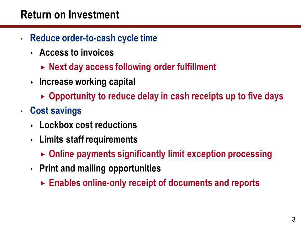 Return on Investment Reduce order-to-cash cycle time