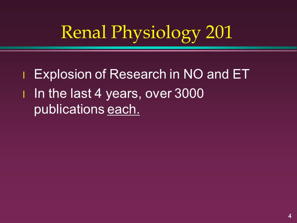 Renal Physiology 201 Explosion of Research in NO and ET