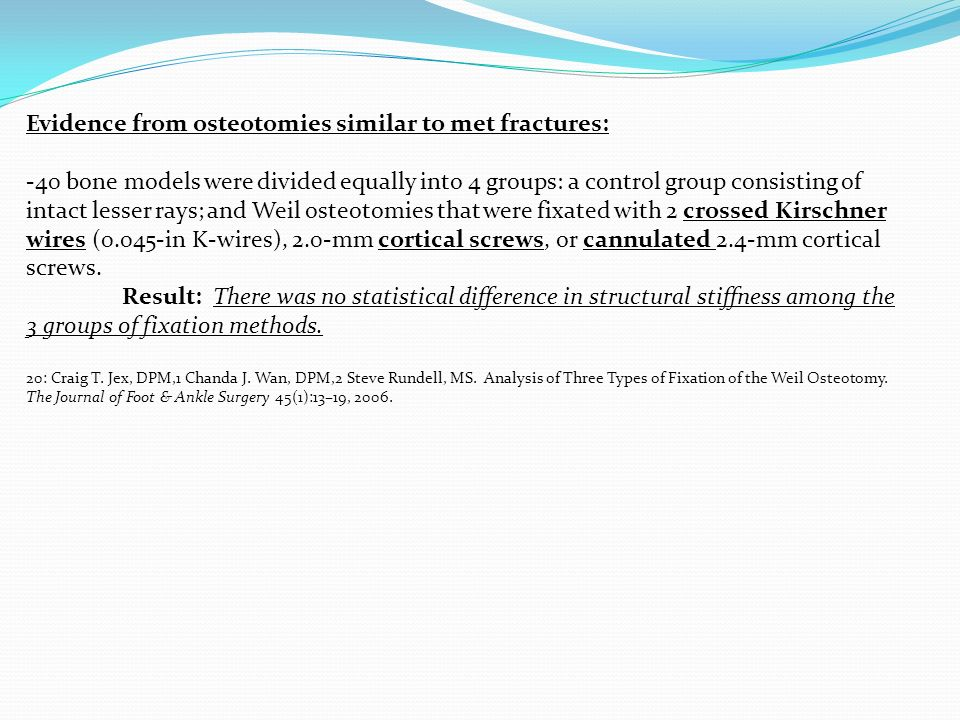 Evidence from osteotomies similar to met fractures: