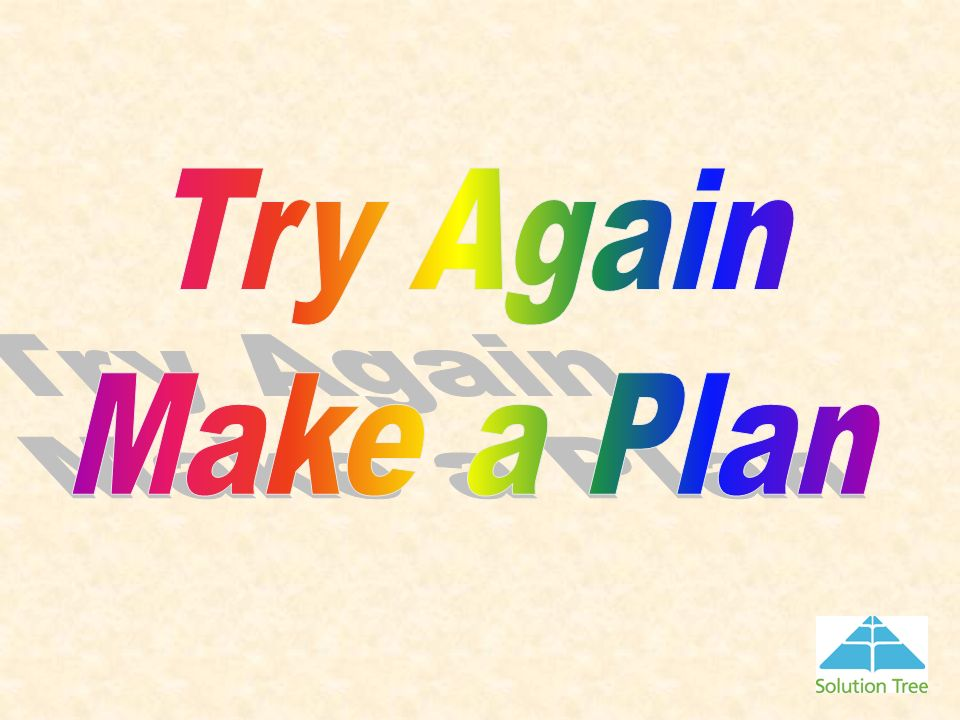 Try Again Make a Plan Again you get 10 seconds – time have a team plan ready to go.