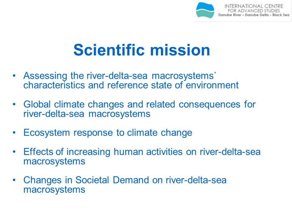 Scientific missionAssessing the river-delta-sea macrosystems` characteristics and reference state of environment.