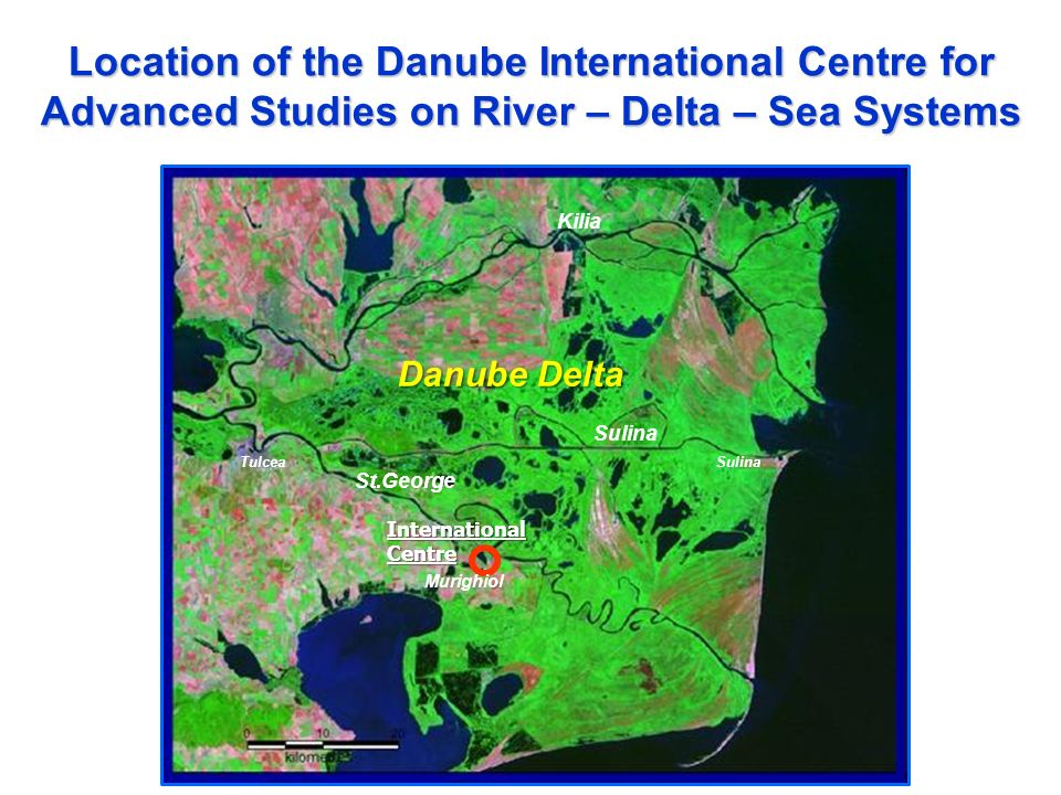 Location of the Danube International Centre for Advanced Studies on River – Delta – Sea Systems
