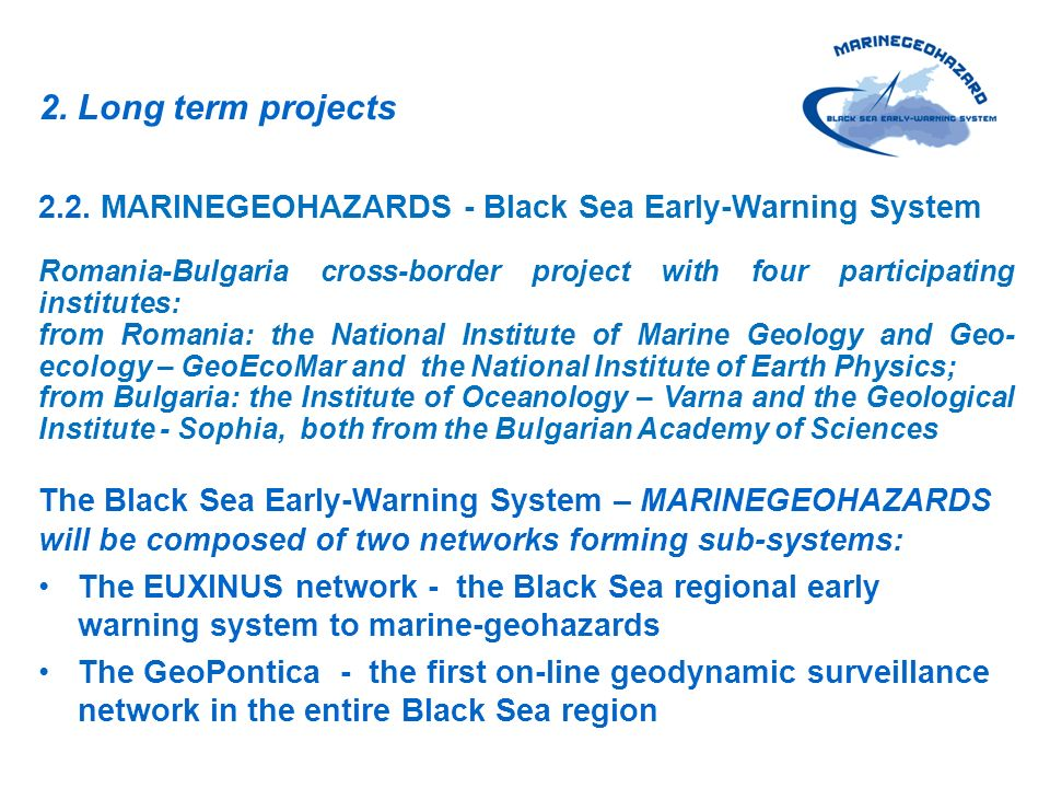 2. Long term projects 2.2. MARINEGEOHAZARDS - Black Sea Early-Warning System.