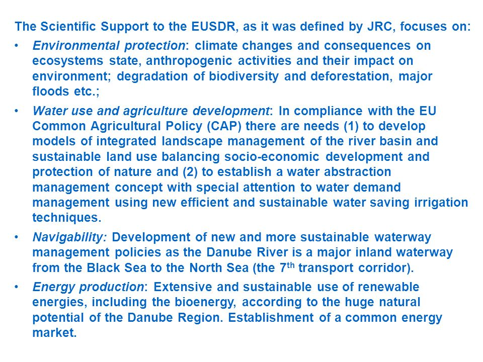 The Scientific Support to the EUSDR, as it was defined by JRC, focuses on:
