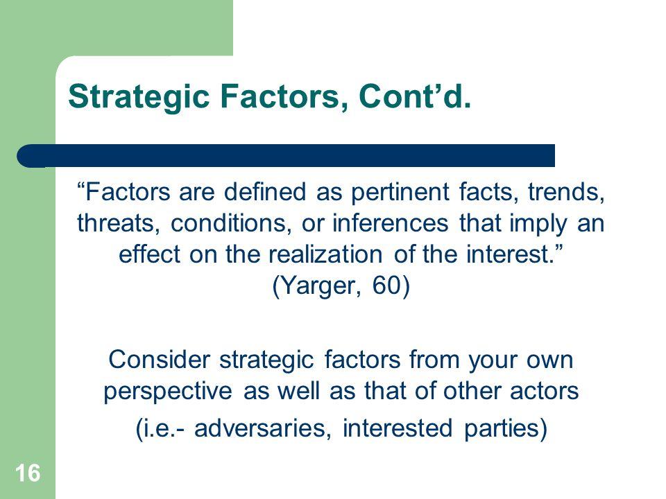 Strategic Factors, Cont'd.