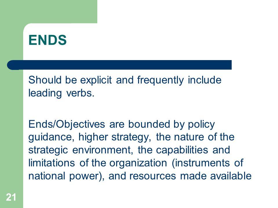 ENDS Should be explicit and frequently include leading verbs.