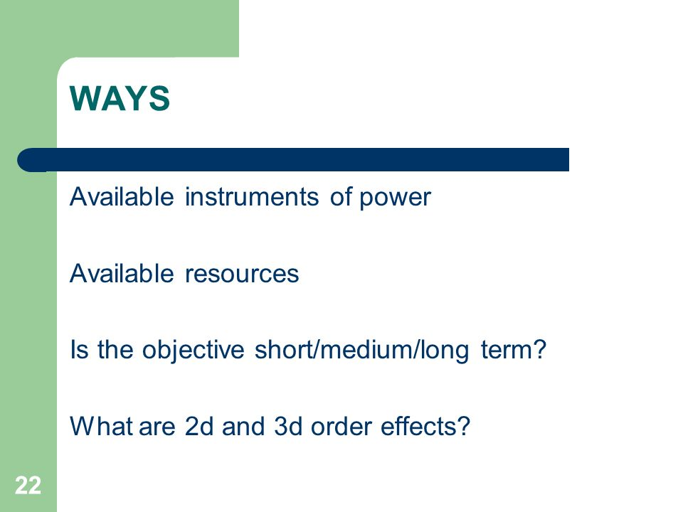 WAYS Available instruments of power Available resources