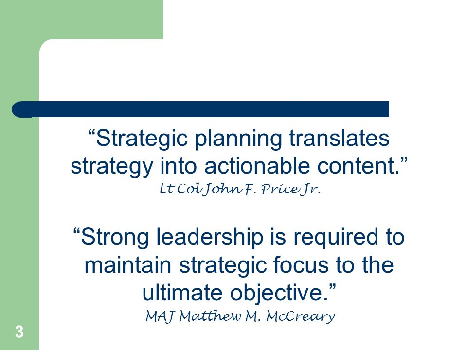 Strategic planning translates strategy into actionable content.