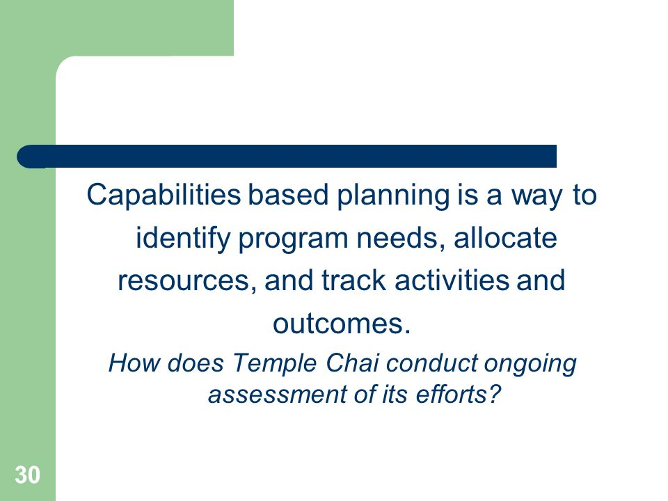 Capabilities based planning is a way to