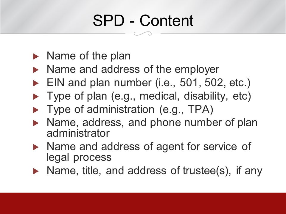SPD - Content Name of the plan Name and address of the employer