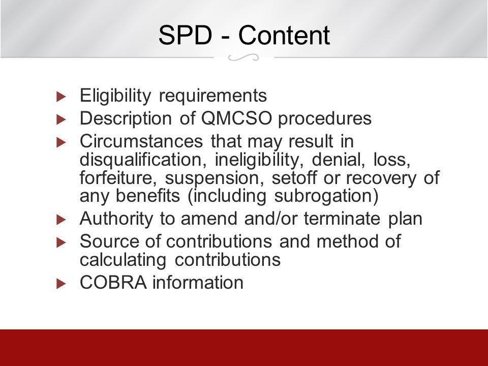 SPD - Content Eligibility requirements Description of QMCSO procedures