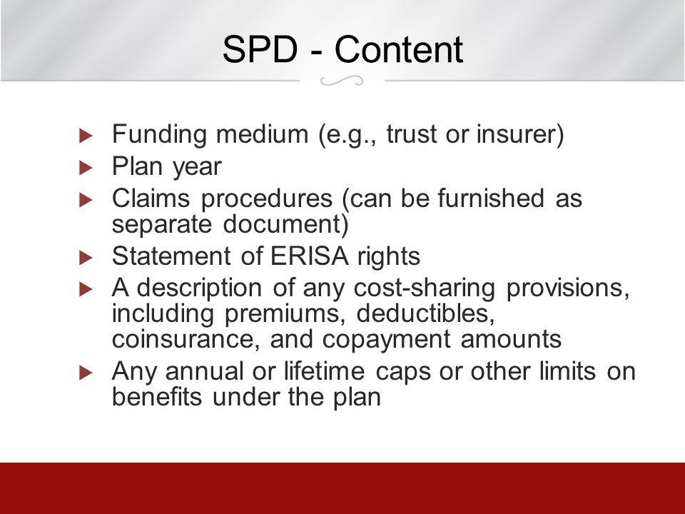 SPD - Content Funding medium (e.g., trust or insurer) Plan year