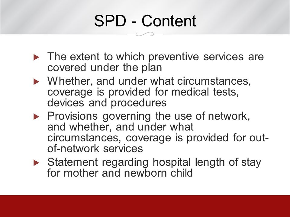 SPD - Content The extent to which preventive services are covered under the plan.
