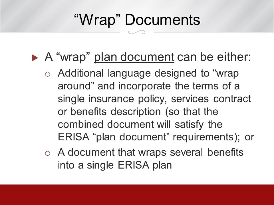 Wrap Documents A wrap plan document can be either: