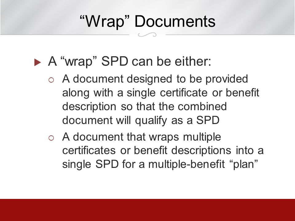 Wrap Documents A wrap SPD can be either:
