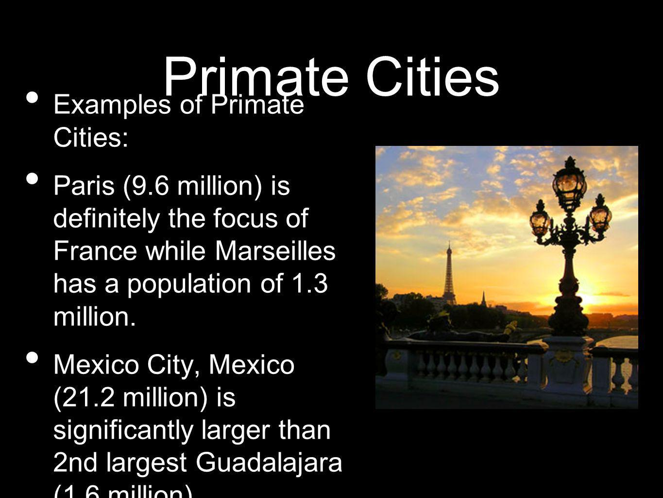 Primate Cities Examples of Primate Cities: