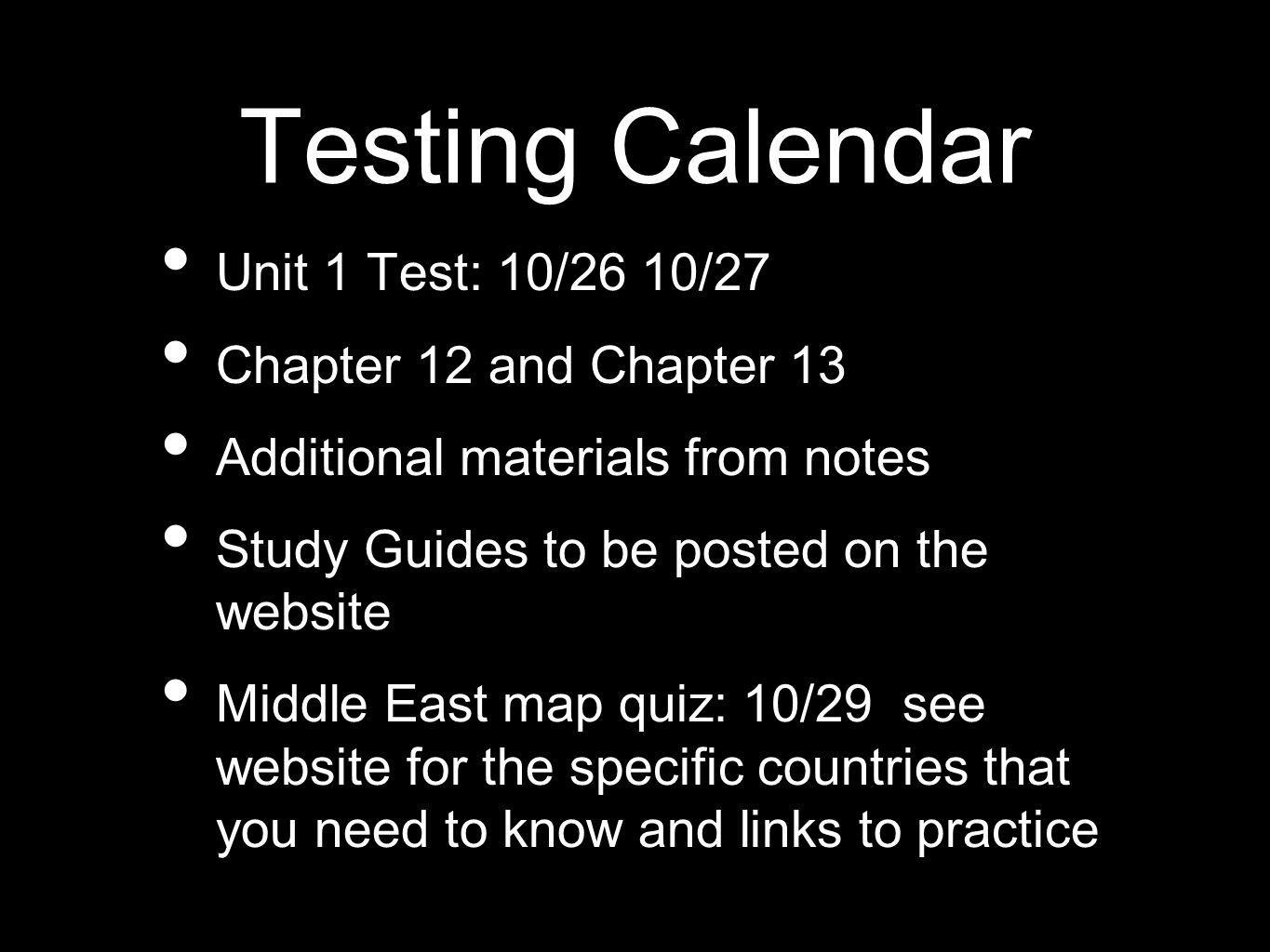 Testing Calendar Unit 1 Test: 10/26 10/27 Chapter 12 and Chapter 13