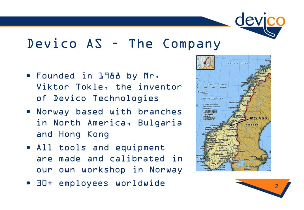 Devico AS – The Company Founded in 1988 by Mr. Viktor Tokle, the inventor of Devico Technologies.
