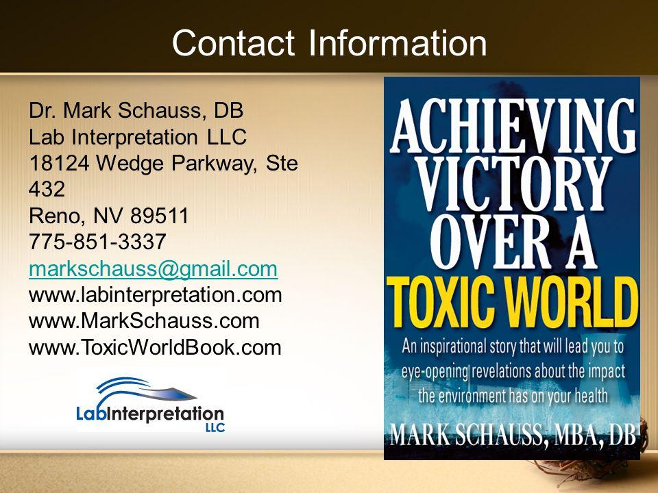 Contact Information Dr. Mark Schauss, DB. Lab Interpretation LLC. 18124 Wedge Parkway, Ste 432. Reno, NV 89511.