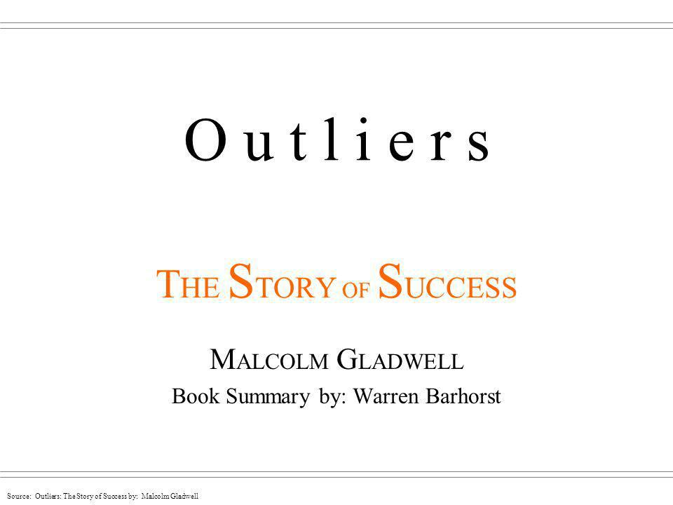 O u t l i e r s THE STORY OF SUCCESS