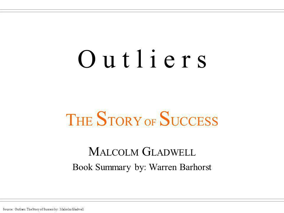 O u t l i e r s THE STORY OF SUCCESS