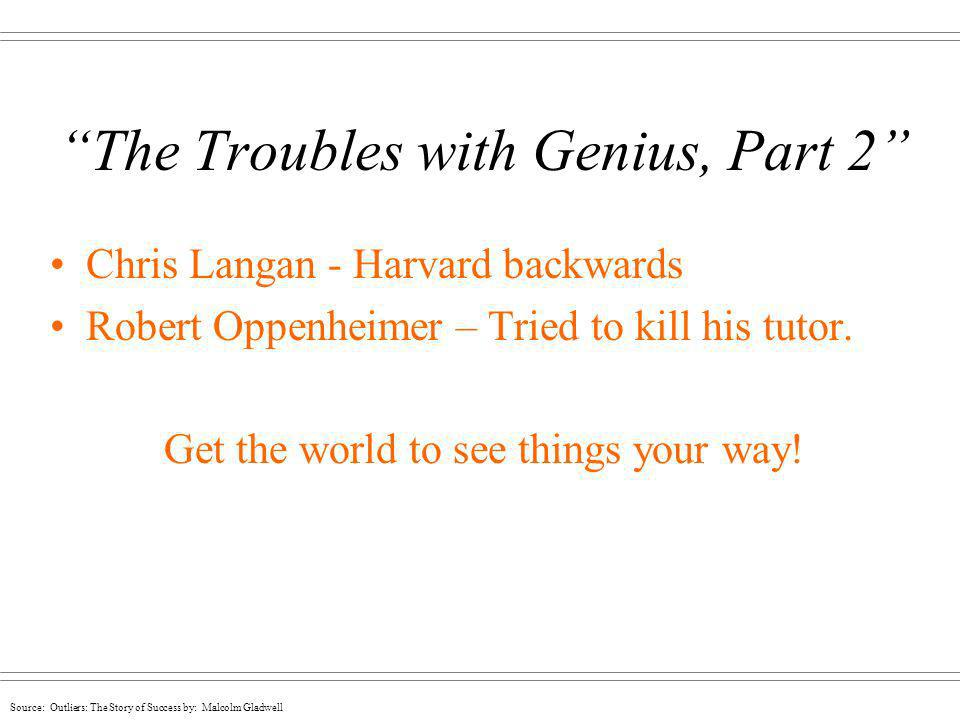 The Troubles with Genius, Part 2